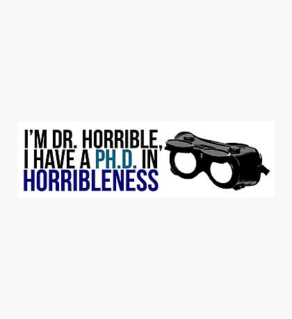 PhD in Horribleness B Photographic Print