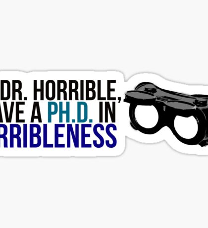 PhD in Horribleness B Sticker