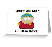 Eric Cartman (Screw You Guys) Greeting Card