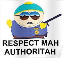 Eric Cartman (Respect Mah Auhtoritah) Poster
