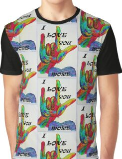 I LOVE YOU MORE - American Sign Language Graphic T-Shirt