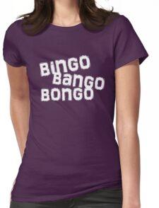 bingo bango bongo Womens Fitted T-Shirt