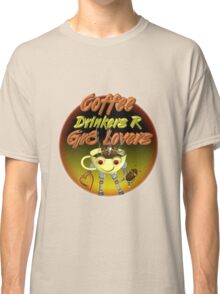 Coffee Drinkers are great lovers  Valxart.com Classic T-Shirt