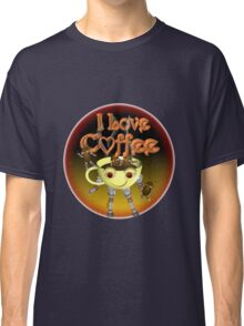 I love Coffee by Valxart Classic T-Shirt