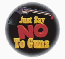 Just Say NO to guns Kids Tee