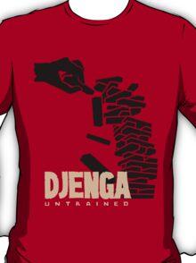 Djenga Untrained T-Shirt