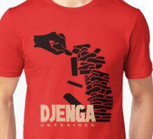 Djenga Untrained Unisex T-Shirt