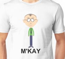 Mr Mackey M'kay Unisex T-Shirt