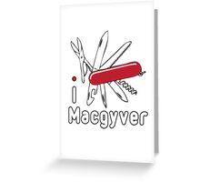 I LOVE MACGYVER T-shirt Greeting Card