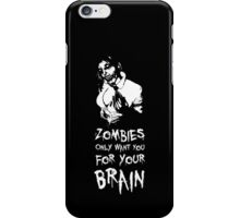 Zombies are all the same! iPhone Case/Skin