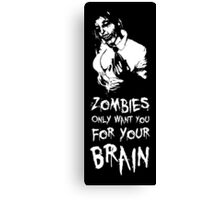 Zombies are all the same! Canvas Print