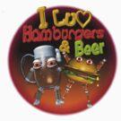 i Love Hamburgers and beer by Valxart