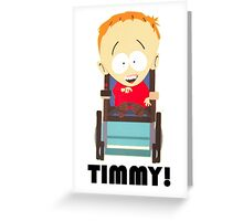 Timmy (South Park) Greeting Card