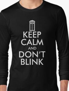 Keep Calm and Don't Blink Long Sleeve T-Shirt