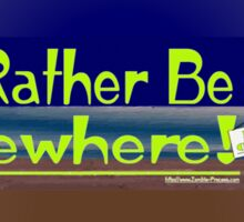 I'd rather be elsewhere Sticker