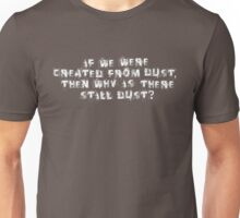 Created from dust Unisex T-Shirt
