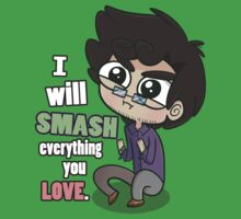 I Will Smash Everything You Love T-Shirt