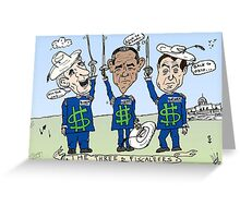 American politicians as the Three fiscaleers cartoon Greeting Card