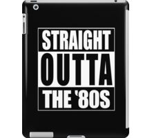 Straight Outta The '80s iPad Case/Skin