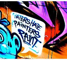 Melbourne Graffiti Street Art - Haters Hate Painters Paint Photographic Print