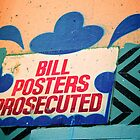 Melbourne Graffiti Street Art - Bill posters will be prosecuted by NicNik Designs