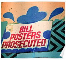 Melbourne Graffiti Street Art - Bill posters will be prosecuted Poster