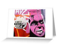 Melbourne Graffiti Street Art - Can I borrow a cup of sugar Greeting Card