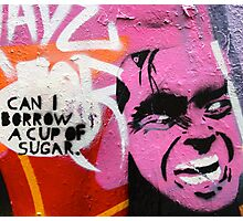 Melbourne Graffiti Street Art - Can I borrow a cup of sugar Photographic Print