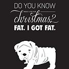 I got fat for Christmas by Elly Hartley