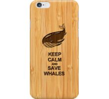 Bamboo Look & Engraved Keep Calm and Save Whales iPhone Case/Skin