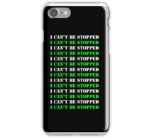 I CAN'T BE STOPPED iPhone Case/Skin