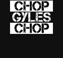 Chop Gyles Chop Unisex T-Shirt