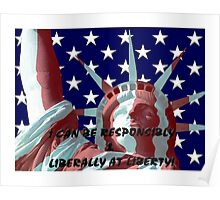 Liberty and responsibility Poster