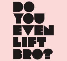 Do You Even Lift, Bro? One Piece - Short Sleeve