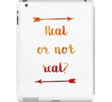 Real or not Real? Real iPad Case/Skin