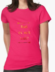 Real or not Real? Real Womens Fitted T-Shirt