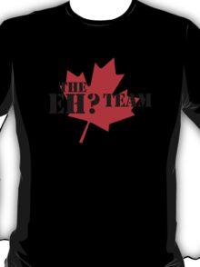 The eh? Team T-Shirt