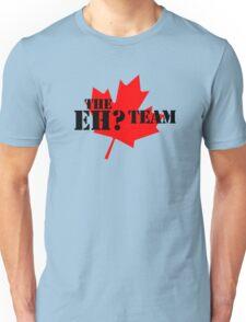 The eh? Team Unisex T-Shirt