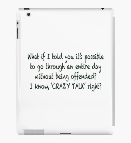 Offended CRAZY TALK! iPad Case/Skin