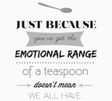 Emotional Range of a Teaspoon by spellbending
