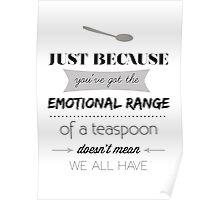 Emotional Range of a Teaspoon Poster