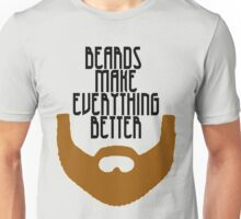 Beards Make Everything Better Unisex T-Shirt