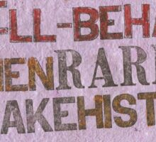 Well-Behaved Women Rarely Make History Sticker