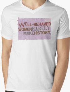 Well-Behaved Women Rarely Make History Mens V-Neck T-Shirt