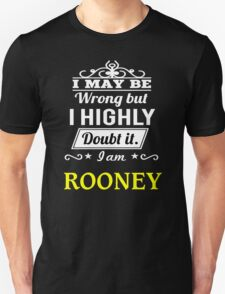 ROONEY I May Be Wrong But I Highly Doubt It I Am ,T Shirt, Hoodie, Hoodies, Year, Birthday  T-Shirt