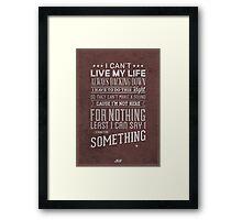 'Stand For Something' Framed Print
