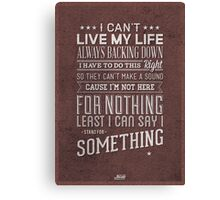 'Stand For Something' Canvas Print