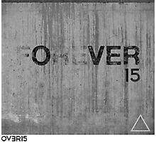 OVERFIFTEEN FOR EVER Photographic Print