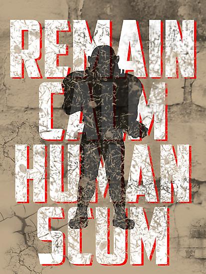 REMAIN CALM, HUMAN SCUM. by nimbusnought