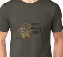 Bikes, Bones and Wind  Unisex T-Shirt
